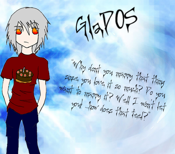 Human GlaDOS-- Why Don't You Marry That Thing?