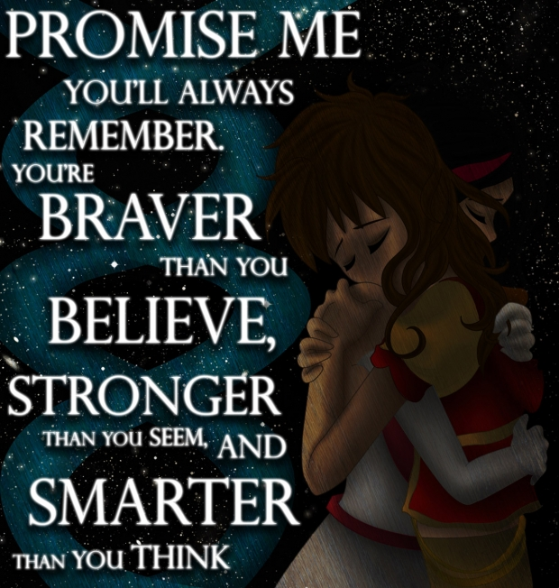 Promise me you'll always remember.