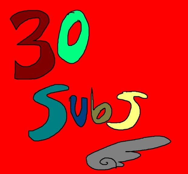 +30 Subscibers!!!